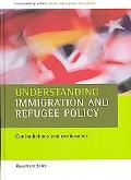 Understanding Immigration and Refugee Policy Contradictions and Continuities
