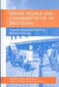 Young People and Contradictions of Inclusion Towards Integrated Transition Policies in Europe