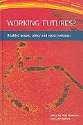 Working Futures Disabled People, Policy And Social Inclusion