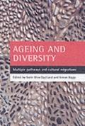 Ageing And Diversity Multiple Pathways And Cultural Migrations