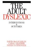 Adult Dyslexic Interventions and Outcomes