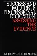 Success and Failure in Professional Education Assessing the Evidence