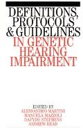 Definitions, Protocols and Guidelines in Genetic Hearing Impairments