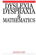 Dyslexia, Dyspraxia and Mathematics