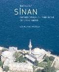 The Age of Sinan: Architectural Culture in the Ottoman Empire