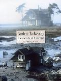 Andrei Tarkovsky Elements of Cinema