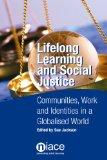 Lifelong Learning and Social Justice: Communities, Work and Identities in a Globalised World