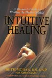 Intuitive Healing: Woman's Guide to Finding the Healer within