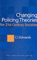 Changing Policing Theories for the 21st Century Societies