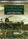 Emergency and Confrontation: Australian Military Operations in Malaya and Borneo 1950-1966 (...
