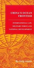China's Ocean Frontier International Law, Military Force and National Development