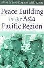 Peace Building in the Asia Pacific Region : Perspectives from Japan and Australia