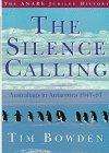 The Silence Calling: Australians in Antarctica 1947-97