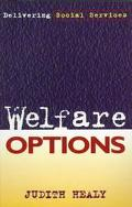 Welfare Options: Delivering Social Services (Studies in Society Series)