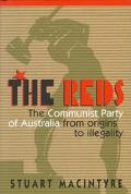 Reds: The Communist Party of Australia from Origins to Illegality