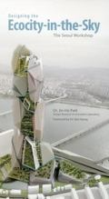 Designing the Ecocity-In-the-Sky : The Seoul Workshop