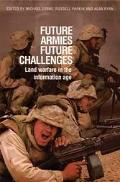 Future Armies, Future Challenges Land Warfare In The Information Age