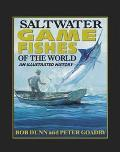 Saltwater Game Fishes of the World An Illustrated History