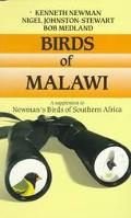 Birds of Malawi A Supplement to Newman's Birds of Southern Africa