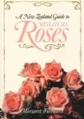 New Zealand Guide to Miniature Roses