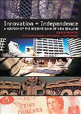 Innovation And Independence The Reserve Bank of New Zealand