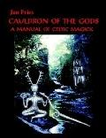 Cauldron Of The Gods A Manual Of Celtic Magick