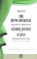 Hypochondriac/George Dandin/Scapin