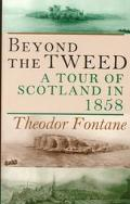 Beyond the Tweed A Tour of Scotland in 1858