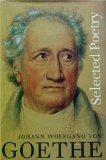 Johann Wolfgang Von Goethe Selected Poetry