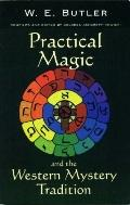 Practical Magic and the Western Mystery Tradition: A Collection of Previously Unpublished Wo...