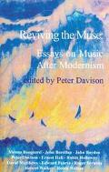 Reviving the Muse Essays on Music After Modernism