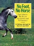 No Foot, No Horse Foot Balance The Key to Soundness and Performance