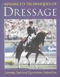 Advanced Techniques of Dressage German National Equestrian Federation
