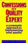 Confessions of a Quality Expert : A Systematic Approach to Implementing Total Quality