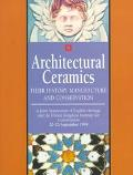 Architectural Ceramics Their History, Manufacture and Conservation  A Joint Symposium of Eng...