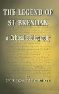 Legend of St. Brendan A Critical Bibliography