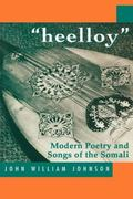Heelloy: Modern Poetry and Songs of the Somalis