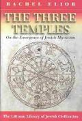 Three Temples On the Emergence of Jewish Mysticism