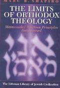 Limits of Orthodox Theology Maimonides' Thirteen Principles Reappraised