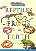 A Guide to the Reptiles and Frogs of the Perth Region0 - Brian Bush - Paperback