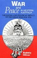 War and Peace in Western Australia The Social and Political Impact of the Great War 1914-1926