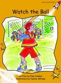 Watch the Ball: Level 4: Fluency (Red Rocket Readers: Fiction Set A)