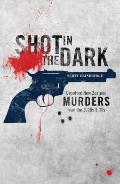Shot in the Dark : Unsolved New Zealand Murders from the 1920s and '30s