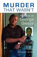 Murder That Wasn't : The Case of George Gwaze