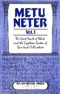 Metu Neter The Great Oracle of Tehuti and the Egyptian System of Spiritual Cultivation