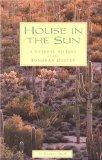 House in the Sun: A Natural History of the Sonoran Desert