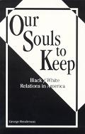 Our Souls to Keep Black/White Relations in America