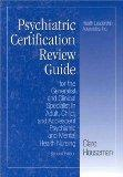 Psychiatric Certification Review Guide for the Generalist and Clinical Specialist in Adult, ...