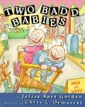 Two Badd Babies - Jeffie R. Gordon - Hardcover