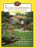 Alaska Gardener's Handbook - Lenore Hedla - Paperback - 1st ed